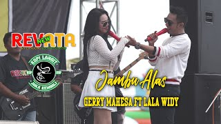 GERY MAHESA ft LALA WIDI - JAMBU ALAS - NEW REVATA