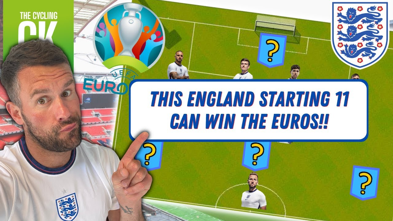 MY ENGLAND STARTING XI FOR EURO 2020