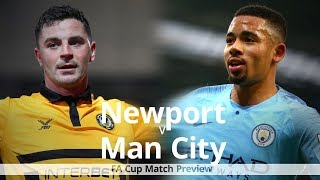 Newport County v Manchester City - FA Cup Match Preview