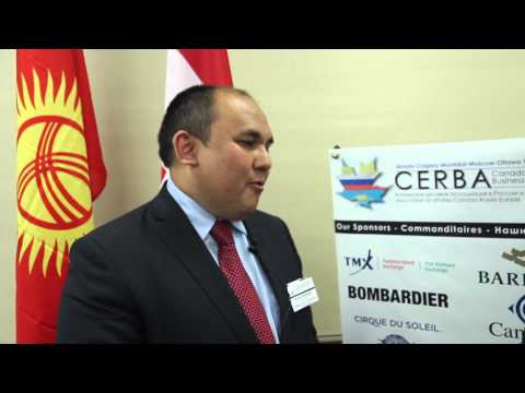 Interview with the Kyrgyz Ambassador , Canada Eurasia Russia Business Association (CERBA) Roundtable