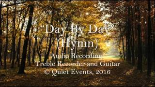 """Day By Day"" - Recorder and Guitar"