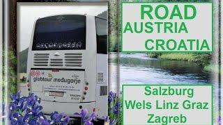 II.Road Austria Croatia (Salzburg Wels Linz Graz Zagreb)(Road Austria - Croatia (Salzburg Wels Linz Graz Zagreb) Globtour Bus www.globtour.com - ссылка на видео (Part 1)