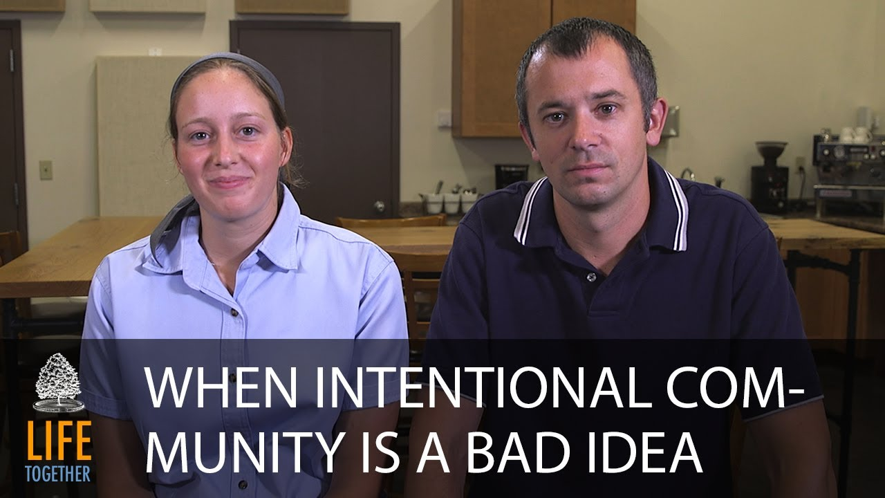 When Intentional Community is a Bad Idea