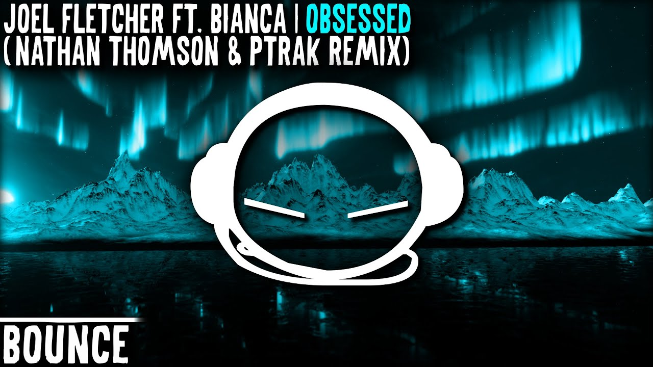 Download Joel Fletcher ft. Bianca - Obsessed (Nathan Thomson & Ptrak Remix)
