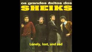 Os Sheiks - Lonely, lost and sad