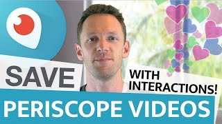 How To Save Periscope Videos With All Interactions (Hearts and Comments) For YouTube
