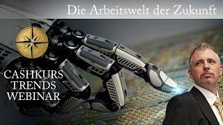 Cashkurs*Trends - Die Arbeitswelt der Zukunft mit Dirk Müller