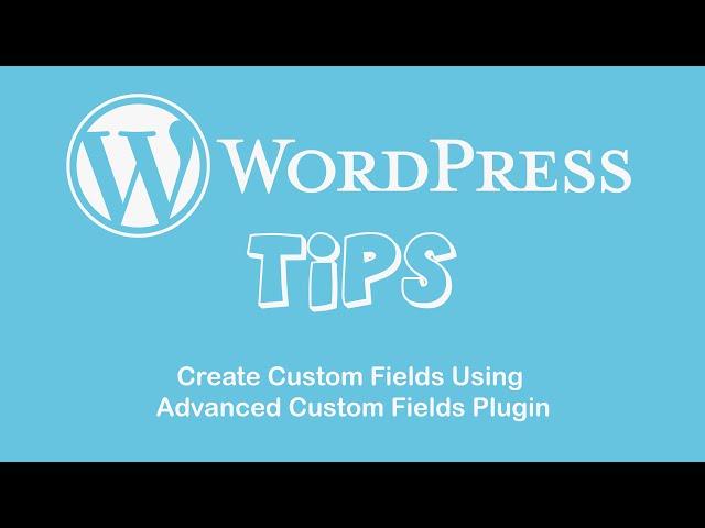 Create Custom Fields Using Advanced Custom Fields Plugin