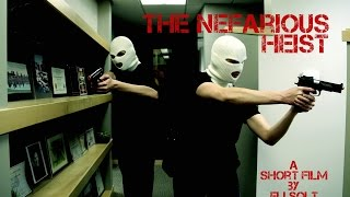 The nefarious heist - 2015 short thriller/crime film