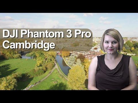 DJI Phantom 3 Pro Cambridge University, Town and River Cam