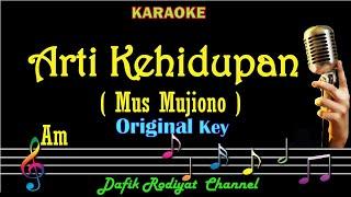 Arti Kehidupan (Karaoke) Mus Mujiono, nada cowok Am