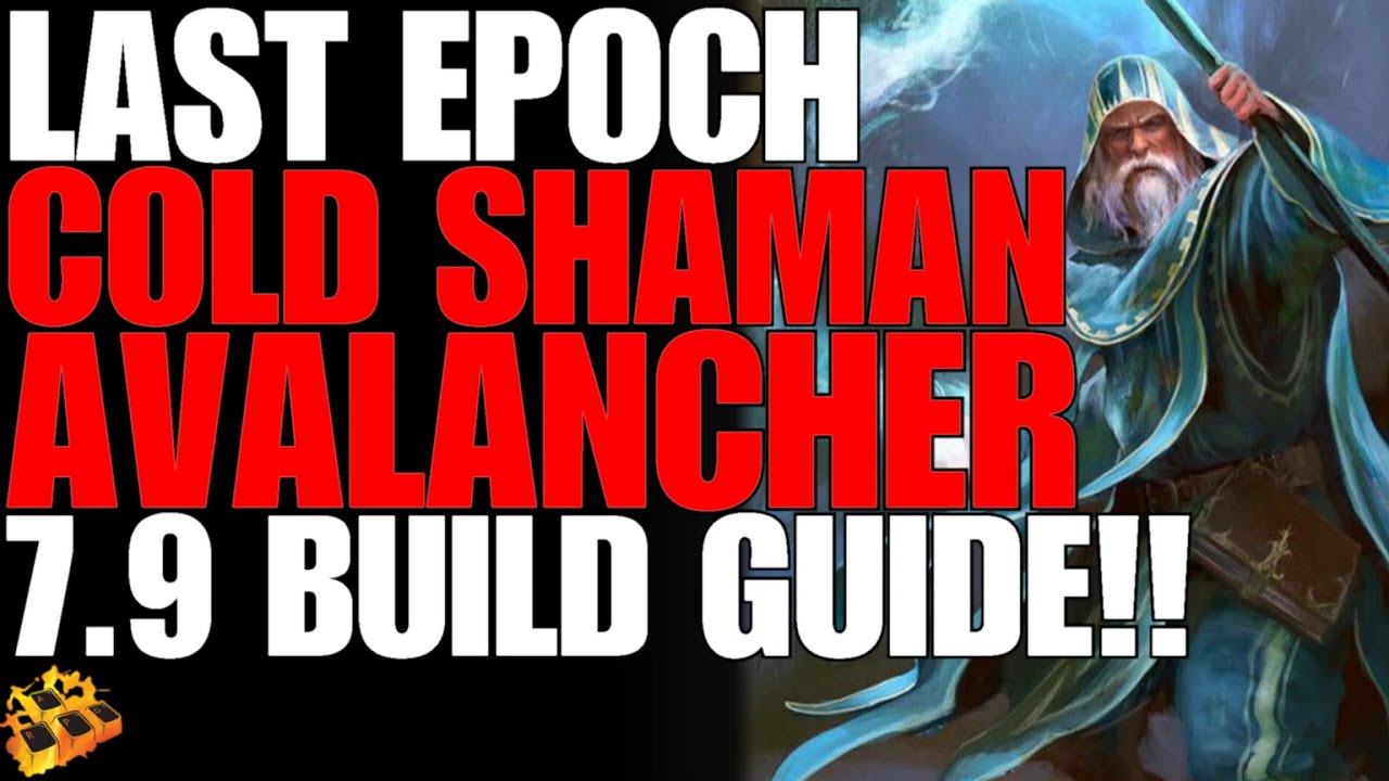 *NEW* LAST EPOCH BUILD GUIDE!! ICE SHAMAN AVALANCHER!! PERFECT SYNERGY!! GREAT FOR SPEED RUNS!!