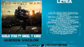 Guelo Star Ft. Angel & Khriz - Quieren Vacilon (Letra/Lyrics Original) (The Movie Man) HD