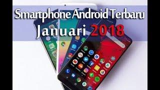 Video 6 Smartphone Android Terbaru Edisi Bulan Januari 2018 download MP3, 3GP, MP4, WEBM, AVI, FLV Juli 2018