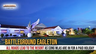 Battleground Eagleton: All roads lead to the resort as Cong MLAs are in for a paid holiday