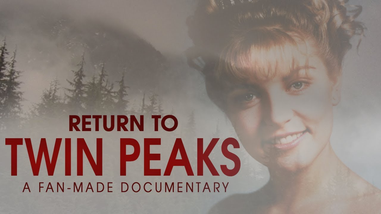 Return to Twin Peaks | A Fan-Made Documentary (2017)