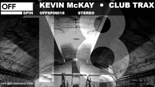 Kevin McKay - Club Trax - OFSPIN018