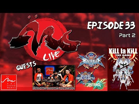 ArcLive - Episode 33 Part 2: Kill la Kill The Game: IF Gameplay with Octopimp, Konmai, & Arc Kenny