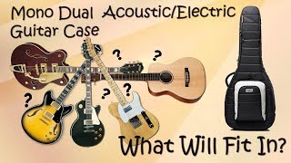 Mono Classic Dual Acoustic/Electric Guitar Case Demo - What Will Fit In? - Want 2 Check