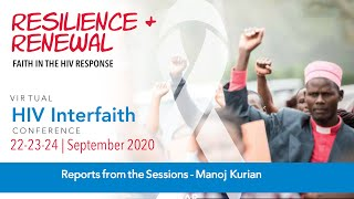 HIV Interfaith Conference 2020 - Session 6 - Reporting from Conference - Manoj Kurian