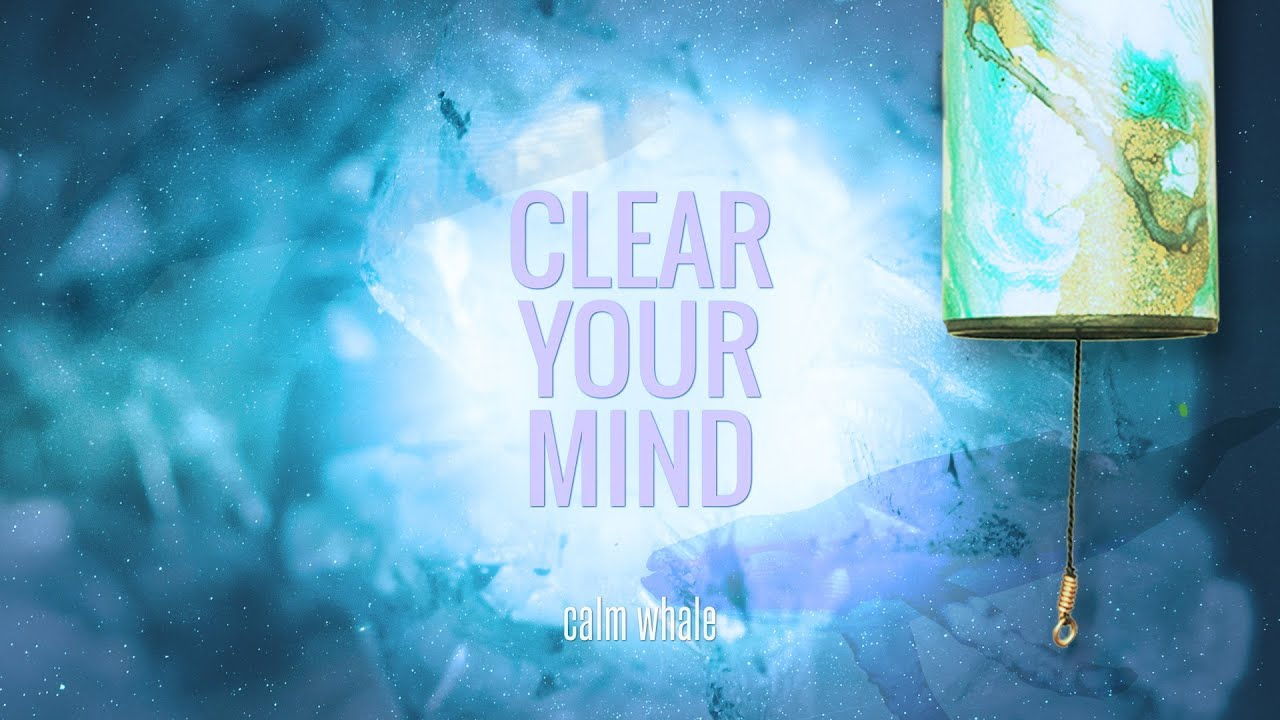Clear You Mind 💖 Wind Chimes Meditation Crystal Healing ...
