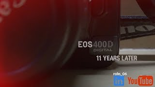 CANON EOS 400D-11 YEARS LATER