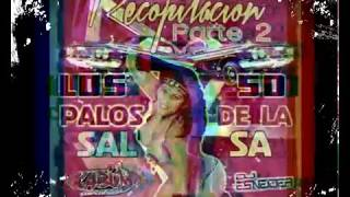 50 Palos Del Baul De La Salsa Parte 2 .. La recopilacion 1, 2, 3