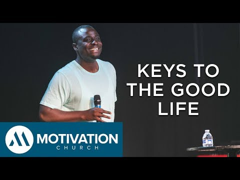 Keys To The Good Life | Pastor Travis Jones