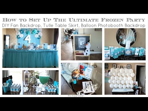 How To Set Up The Utimate Frozen Party. Lots Of DIYs!