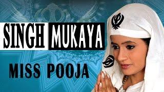 Miss Pooja - Singh Mukayan Nahin Mukne - Proud On Sikh