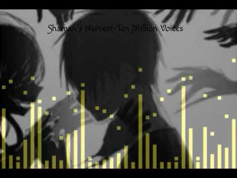 [Nightcore] Shaman's Harvest-Ten Million Voices