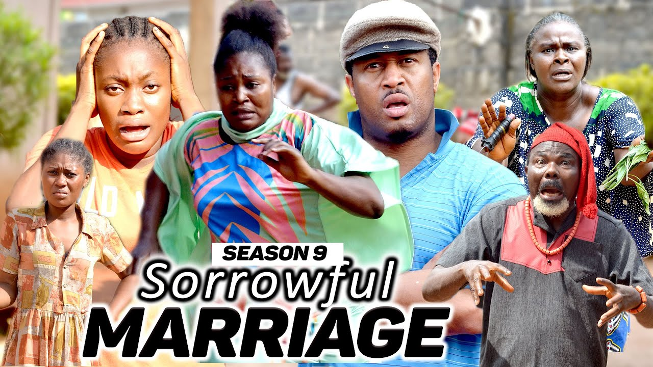 Download SORROWFUL MARRIAGE (SEASON FINALE 9) {NEW MOVIE} - 2021 LATEST NIGERIAN NOLLYWOOD MOVIES