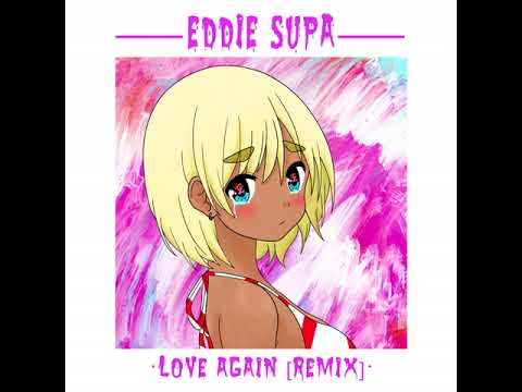 eddie supa - love again [remix]
