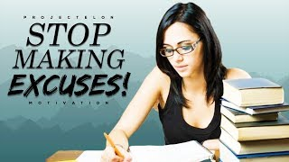 Stop Making Excuses! - Study Motivation