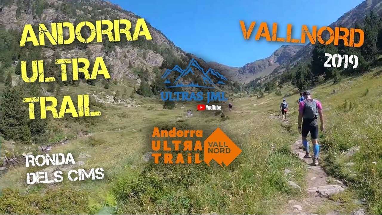 Andorra Ultra Trail Vallnord 2019 Completo Ronda Dels Cims 170 Km Jml Youtube