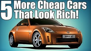 5 Cheap Cars That Make You Look Rich! PART 2