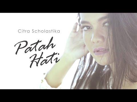 Citra Scholastika ft Surya Sahetapy - Patah Hati