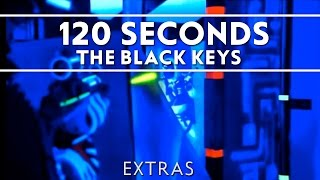 The Black Keys - 120 Seconds [Extras]