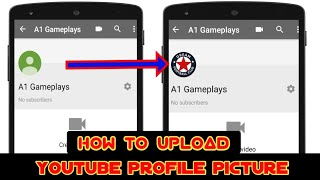 How to Upload Youtube Profile Picture on Android & ios 2019
