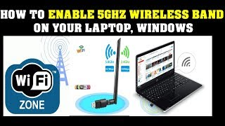 How to enable 5Ghz Wireless band on your laptop