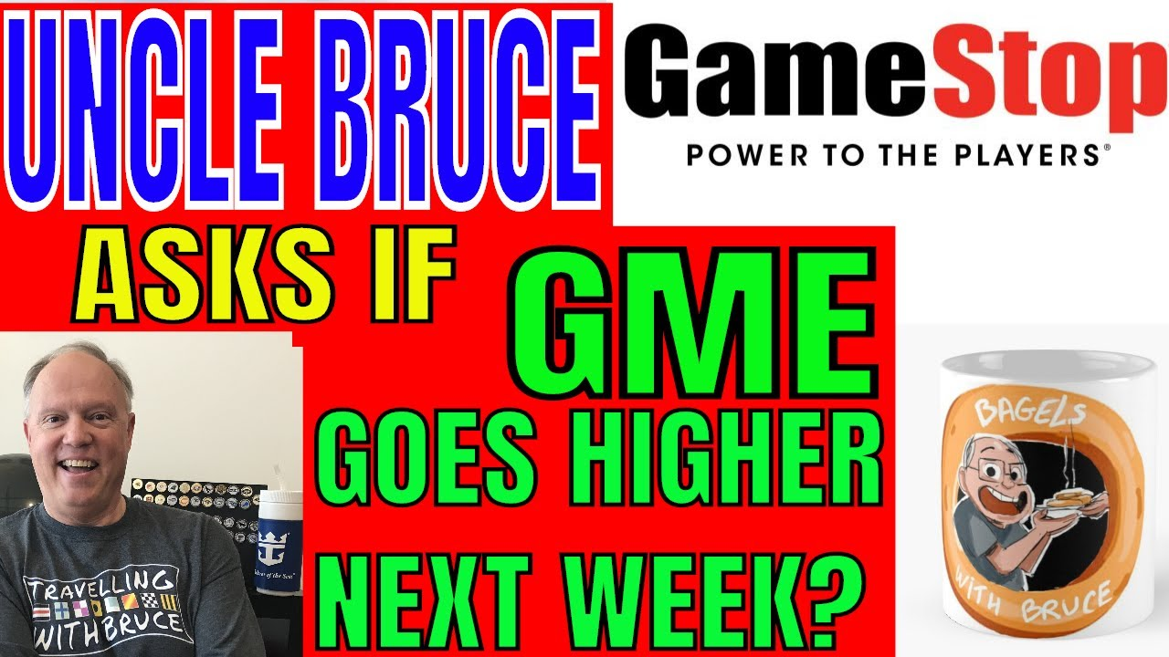 Uncle Bruce Comments About GameStop GME Shares Will They Keep Going Higher?