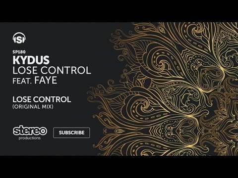 Kydus Ft. Faye - Lose Control - Original Mix