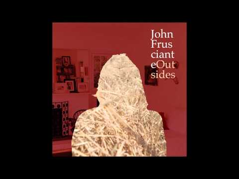 John Frusciante - Outsides [Bonus Track Version]