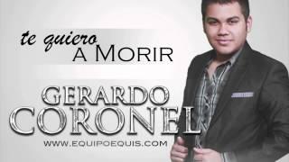 Te Quiero A Morir Gerardo Coronel Cover Song with Lyrics