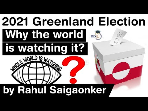 2021 Greenland Election - Why the world is watching it? What is China's stake in Greenland? #UPSC