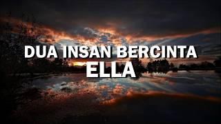 Dua Insan Bercinta (Lirik) - Ella