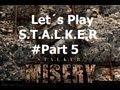 Let´s Play S.T.A.L.K.E.R Call of Prypiat (Misery Mod) - Part 5 - Zombieapokalypse?