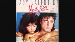 Watch Monte Kristo Lady Valentine video