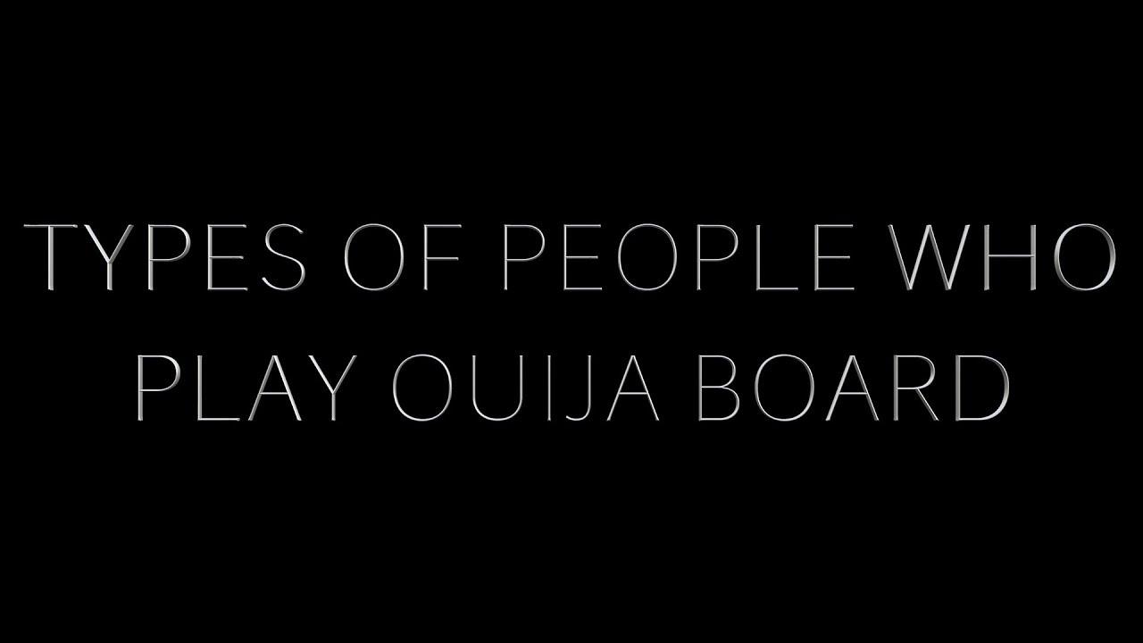 Types Of People Who Play Ouija Board- CHAAR CHOKHDI 