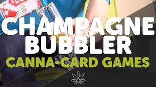 Champagne Bubbler and Canna-Card Games  //  420 Science Club